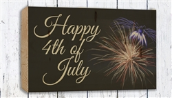 """Happy 4th of July""  Wood Plank Size: 5 1/2"" t x 10"" w x 3/4"" d"