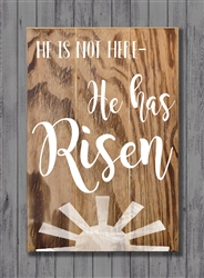 """He Has Risen"" Wood Sign Size: 8"" t x 12"" w x 1/2"" d"