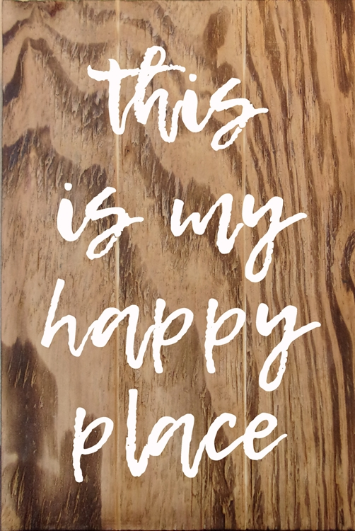 """This is my Happy Place"" Wood Sign Size: 8"" t x 12"" w x 1/2"" d"
