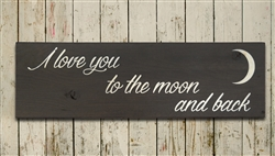 I Love you to the Moon and Back - wood plaque