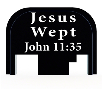 Jesus Wept John 11 : 35 slide back plate for Glock