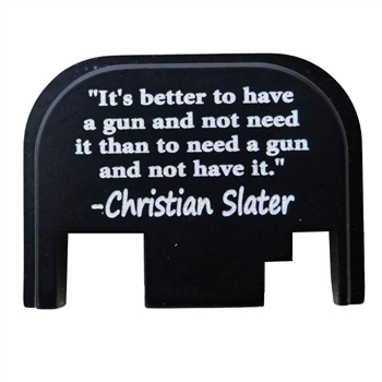 """Its better to have a gun and not need it than to need a gun and not have it."""