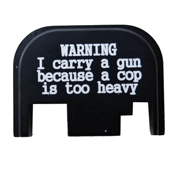 Warning I carry a gun because a COP is too heavy