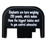 Elephants are born weighing 250 pounds, which makes them the biggest babies next to gun control advocates