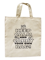 Keep Calm and Carry your own Bag