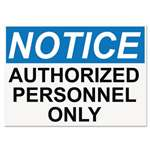 Headline Sign 5492 OSHA Safety Signs, NOTICE AUTHORIZED PERSONNEL ONLY, White/Blue/Black, 10 x 14