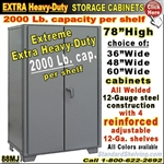 88MJ / EXTRA Heavy-Duty Storage Cabinets, 2000 Lb. Cap.per shelf