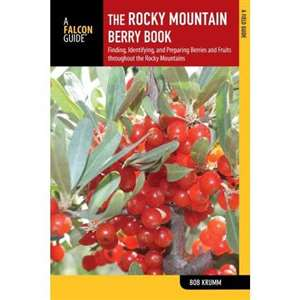 Rocky Mountain Berry Book - Finding Indetifying And Preparing Berries And Fruits
