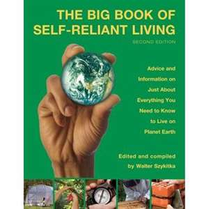 Big Book of Self-Reliant Living - Advice And Information On Just About Everything