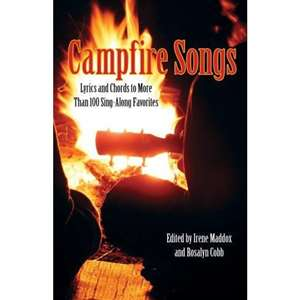 Campfire Songs Lyrics and Chords to More Than 100 Sing Along Favorites