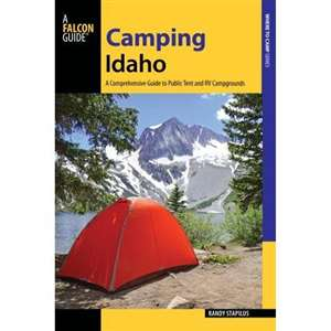 Camping Idaho - A Comprehensice Guide to Public Tent & RV Campgrounds