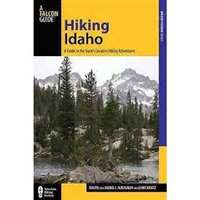 Hiking Idaho - A Guide to the State's Greatest Hiking Adventures