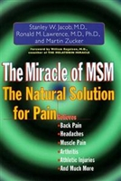 The Miracle of MSM: The Natural Solution for Pain (hardcover)