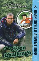 The River Challenge (Bear Grylls Adventures)