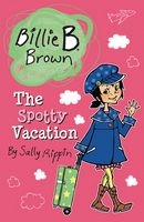 Billie B. Brown The Spotty Vacation