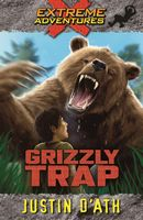 Grizzly Trap (Extreme Adventures Book 8)