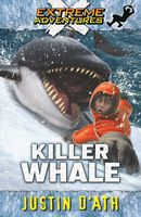 Killer Whale (Extreme Adventures Book 7)