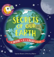 Secrets of Our Earth (Shine-A-Light)