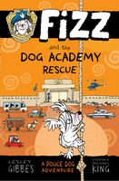 Fizz and the Dog Academy Rescue (Book 2)