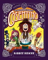 Rabbit Rescue (The Mysterious World of Cosentino Book 2)