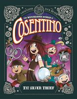 The Silver Thief (The Mysterious World of Cosentino Book 4)