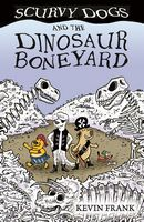 Scurvy Dogs and the Dinosaur Boneyard (Scurvy Dogs Book 2)