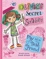My New Best Friend (Olivia's Secret Scribbles Book 1)