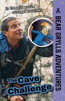 The Cave Challenge (Bear Grylls Adventures)