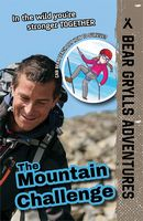 The Mountain Challenge (Bear Grylls Adventures)