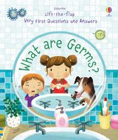 What are Germs? (Lift-the-Flap Very First Questions and Answers)
