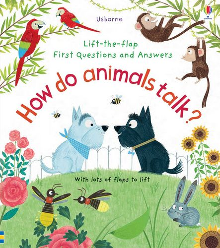 How do Animals Talk? (Lift-the-Flap First Questions and Answers)