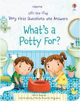 What's a Potty For? (Lift-the-Flap Very First Questions and Answers)