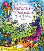 Narwhals and Other Sea Creatures (Magic Painting Book)
