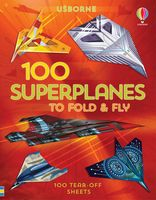 100 Superplanes to Fold & Fly
