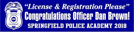 License & Registration Police Academy Graduation Banner