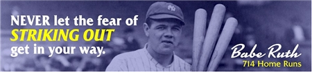 Babe Ruth Never Fear Quote Banner with Photo