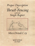 Proper Description of Thrust-Fencing with the Single Rapier (Johann Georg Pascha)