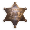 San Quentin Guard Death Row Badge