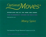 Optimal Moves: Effortless Use of the Arms and Hands I, Mary Spire