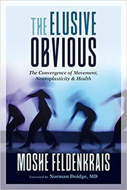 The Elusive Obvious Book, by Moshe Feldenkrais