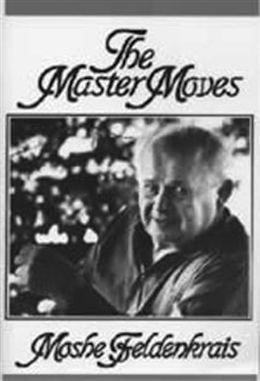 The Master Moves, transcript of Moshe Feldenkrais Photo