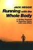 Running With the Whole Body Book by Jack Heggie