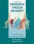 A Guide to Awareness Through Movement, by Chava Shelhav & Dalia Golomb