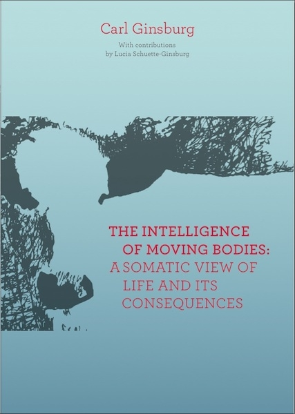 Carl Ginsburg : The Intelligence of Moving Bodies