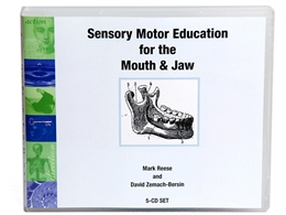 Sensory Motor Education for the Mouth and Jaw, David Zemach-Bersin & Mark Reese