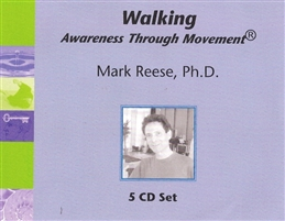 Walking Awareness Through Movement, Mark Reese
