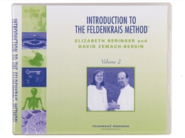 Introduction to the Feldenkrais Method Volume II, by Elizabeth Beringer & David Zemach-Bersin