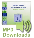 Embodied Learning: Focus on the Knees & Ankles Volume I MP3 Download by Elizabeth Beringer