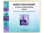 The San Francisco Evening Class Vol II, Moshe Feldenkrais