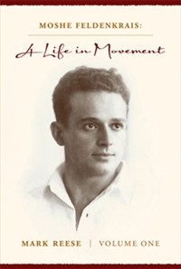 life in movement,moshe,feldenkrais,reese,biography